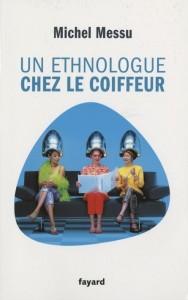 Un ethnologue chez le coiffeur   Michel Messu